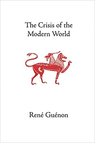 'The Crisis of the Modern World' By Rene Guenon (Author)