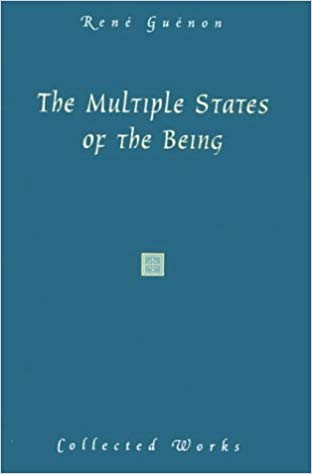 'The Multiple States of the Being' By René Guénon (Author)