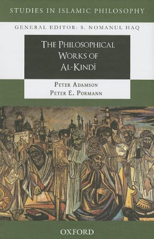 The Philosophical Works of al-Kindi By Peter E. Pormann (Author, Editor), Peter Adamson (Editor)