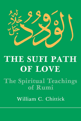 'The Sufi Path of Love: The Spiritual Teachings of Rumi' By William C. Chittick (Author)