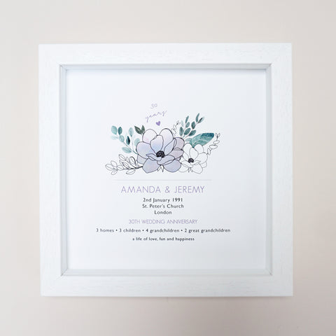 www.antdesigngifts.co.uk Print with a pearl colour flower design for 30th anniversary. Features names, wedding date, place and town of wedding, number of homes, children and grandchildren.