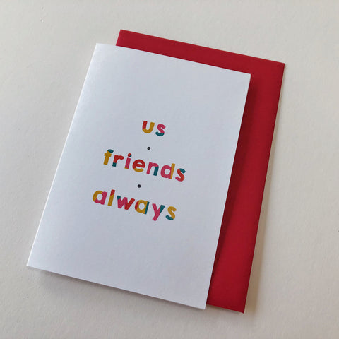 antdesigngifts.co.uk Best friend card with the quote 'us, friends, always'. Supplied with a  red or kraft envelope. Blank inside