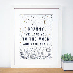 www.antdesigngifts.co.uk Gold Foil print for Granny or Grandma We Love you to the moon and back again