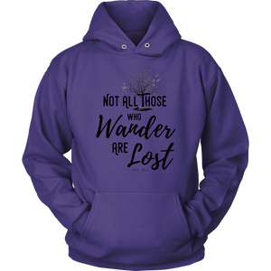"Unisex ""Not all those who wander..."" Hoodie"