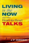 Living In The Now & Other Heart-To-Heart Talks