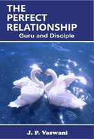 The Perfect Relationship: Guru and Disciple