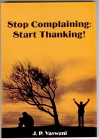 Stop Complaining: Start Thanking!