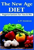 The New Age Diet - Vegetarianism for You & Me
