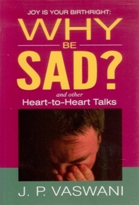 Why Be Sad?