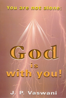 You Are Not Alone - God Is With You!