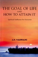 The Goal Of Life And How To Attain It