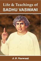Sadhu Vaswani - His Life & Teachings