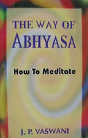 The Way Of Abhyasa - How To Meditate
