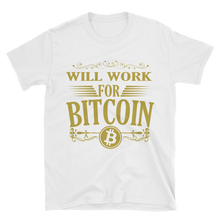 Will Work For Bitcoin Short-Sleeve Unisex T-Shirt