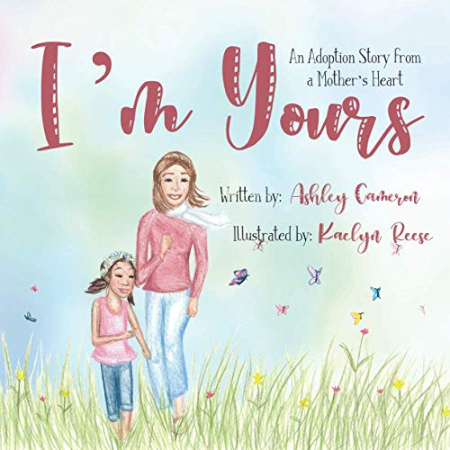 I'm Yours: An adoption story from a mother's heart