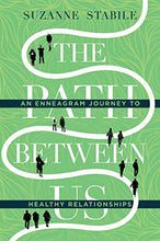 Load image into Gallery viewer, The Path Between Us: An Enneagram Journey to Healthy Relationships