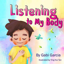 Load image into Gallery viewer, Listening to My Body: A guide to helping kids understand the connection between their sensations (what the heck are those?) and feelings so that they can get better at figuring out what they need.
