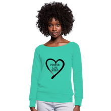 Load image into Gallery viewer, Foster Life Hero Women's Wideneck Sweatshirt - teal