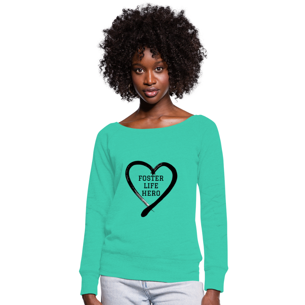 Foster Life Hero Women's Wideneck Sweatshirt - teal