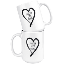 Load image into Gallery viewer, Foster Life Hero 15oz Mug