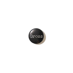 "Supreme ""Gross"" Pin"