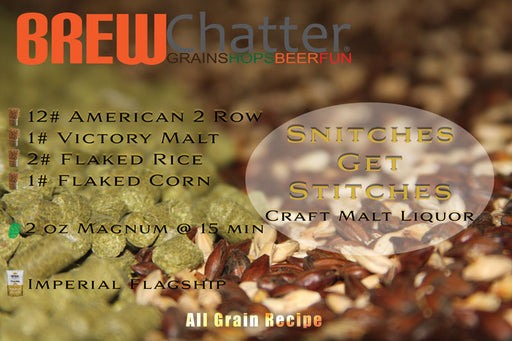 Snitches Get Stitches Craft Malt Liquor All Grain Beer 5 Gallon Beer Recipe Kit
