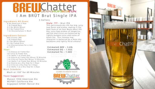 I Am BRÜT Brut Single IPA - All Grain, AG Kits - BrewChatter HomeBrew Supply