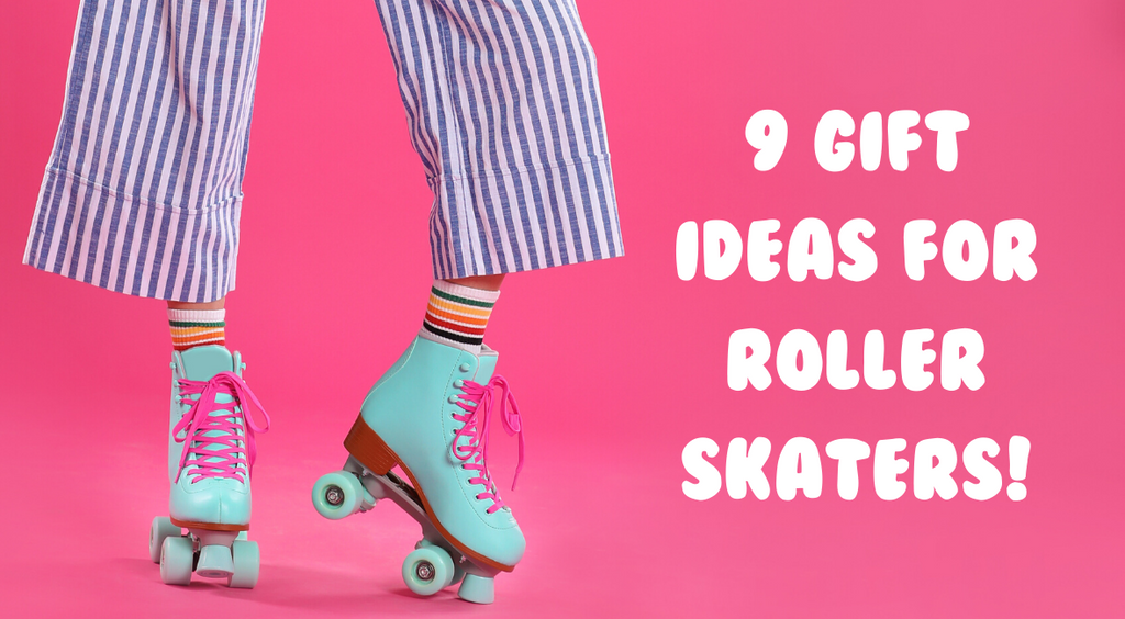 9 Gift Ideas For Roller Skaters