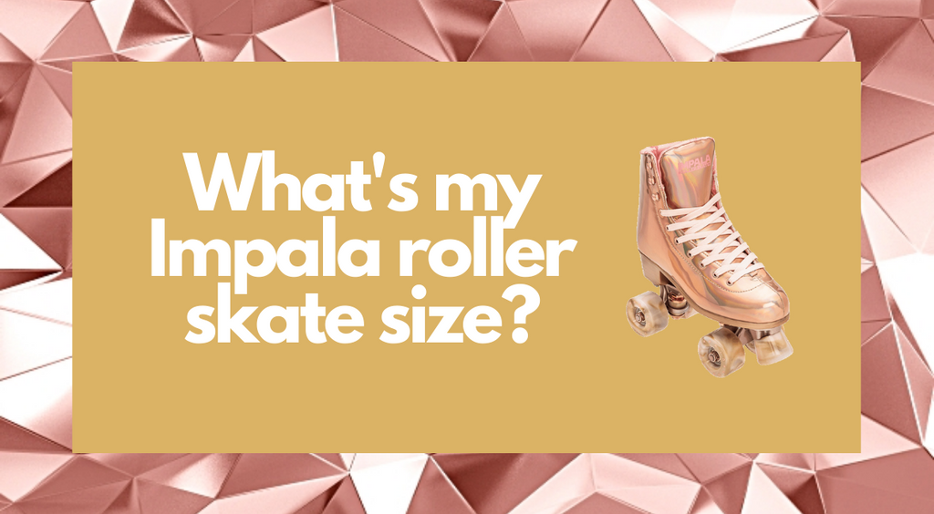 What's My Impala Roller Skate Size?