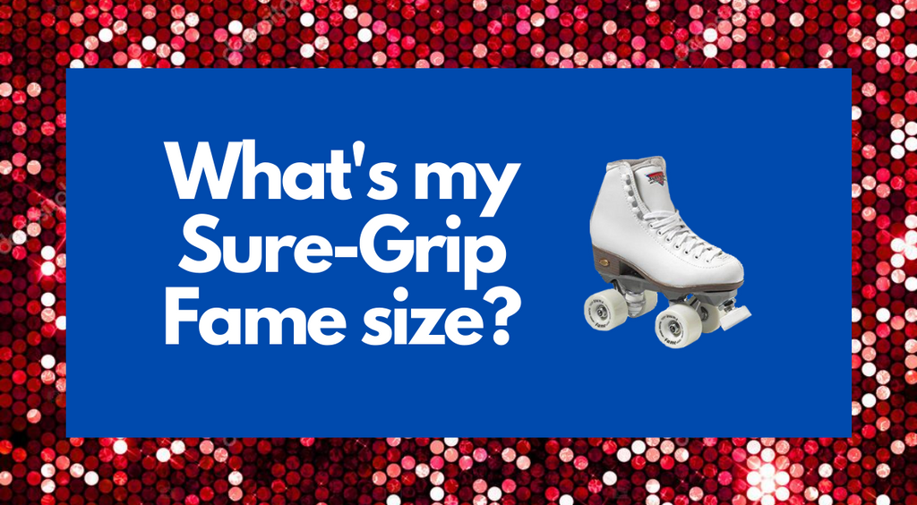 What's My Sure-Grip Fame Size?