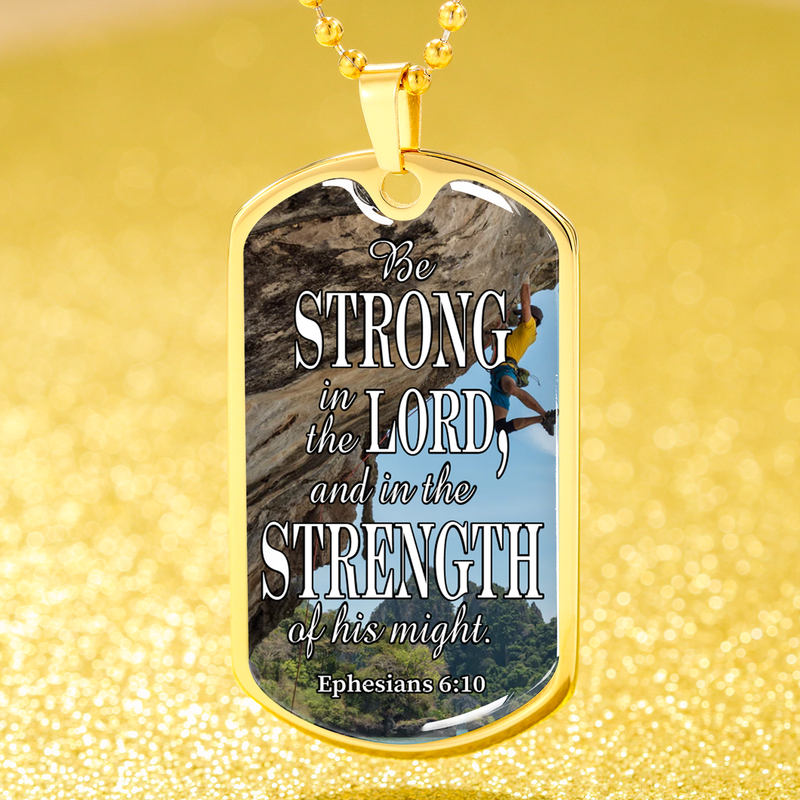 Strong in The Lord Bible Necklace Stainless Steel or 18k Gold Dog Tag 24""