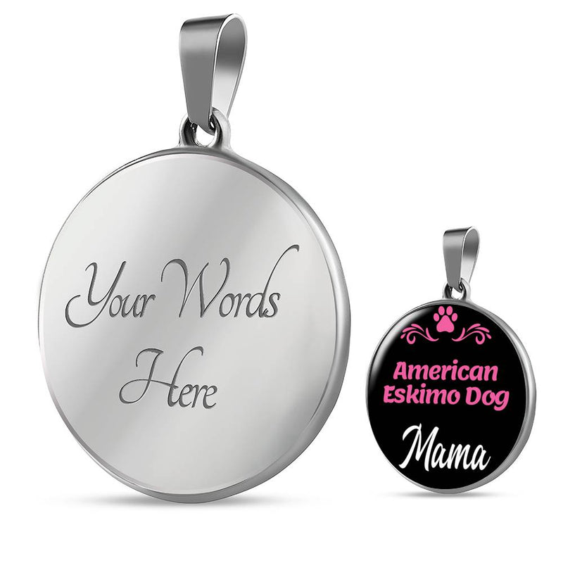 "Dog Mom Gift American Eskimo Dog Mama Necklace Circle Pendant Stainless Steel Or 18K Gold 18-22"" - Express Your Love Gifts"