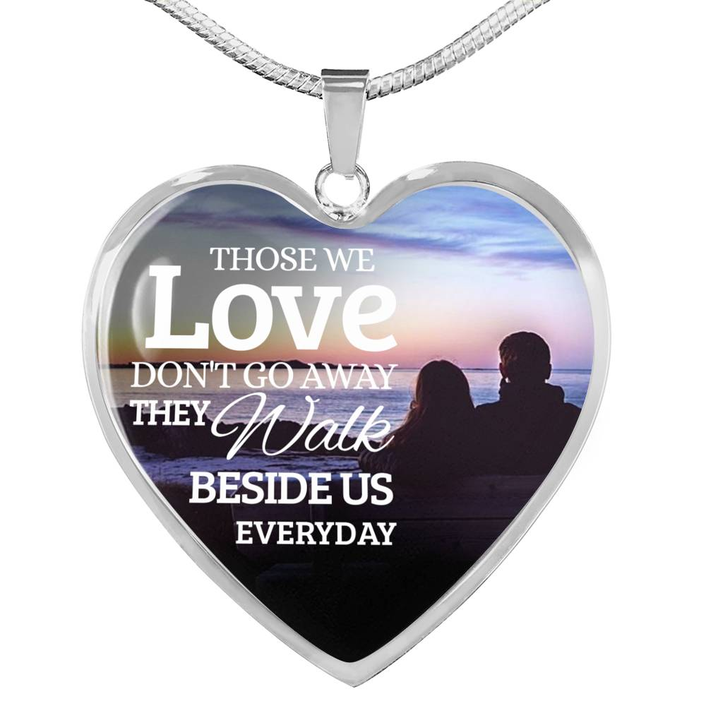 Those We Love Don't Go Away Necklace Stainless Steel or 18k Gold Heart Pendant 18-22