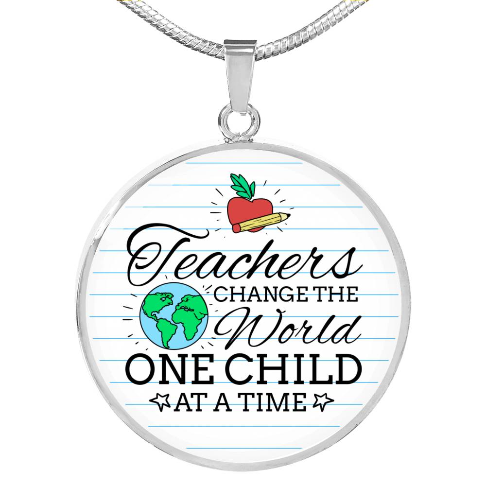 Teacher Appreciation Gift Teachers Change the World Circle Pendant Necklace Stainless Steel or 18k Gold 18-22""