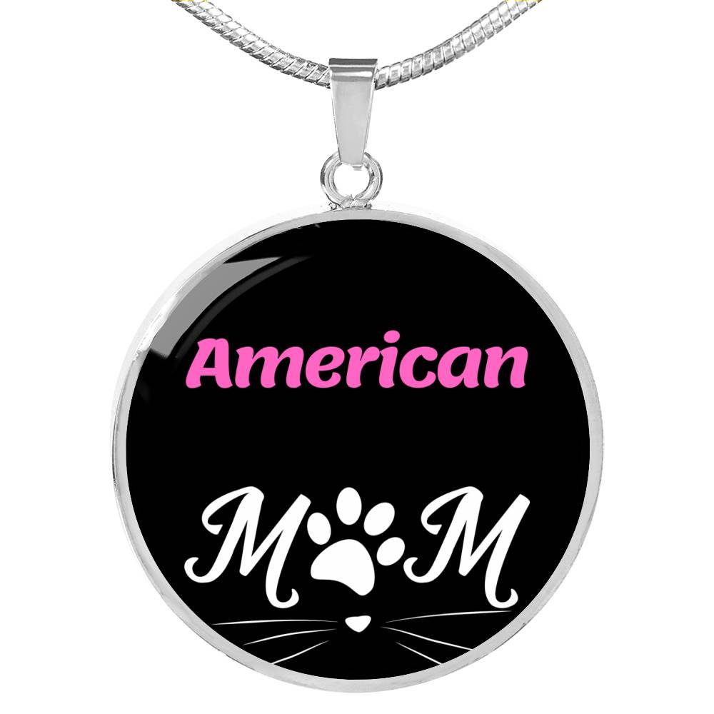 "Cat Lover American Cat Mom Necklace Circle Pendant Stainless Steel Or 18kGold 18-22"" - Express Your Love Gifts"