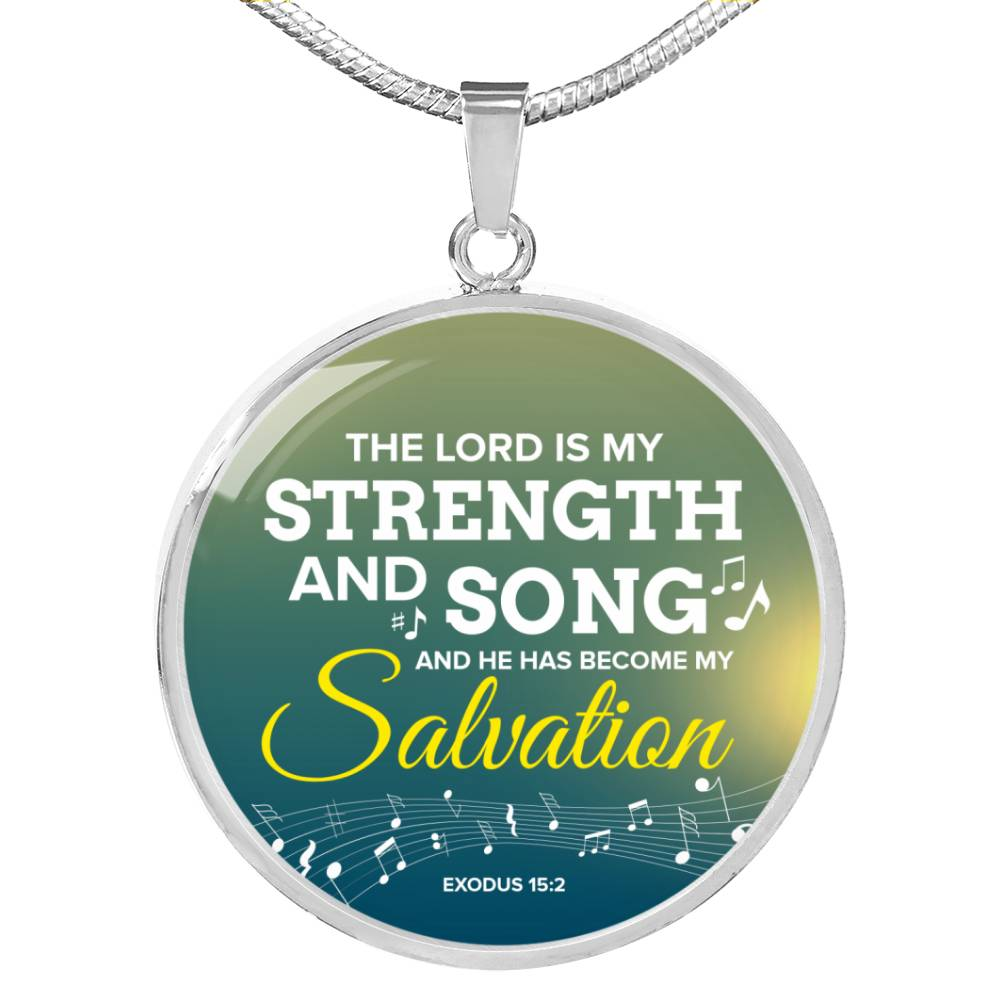 The Lord Is My Strength And Song Scripture Circle Pendant Necklace Stainless Steel or 18k Gold 18-22