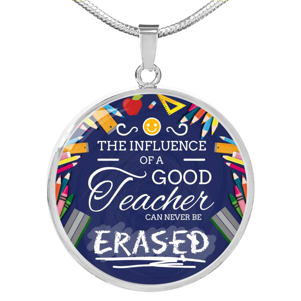The Influence of a Good Teacher Teacher Appreciation gift Circle Pendant Necklace Stainless Steel or 18k Gold 18-22