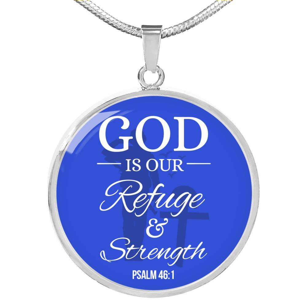 God is Our Refuge Psalm 46:1 Circle Pendant Necklace Stainless Steel or 18k Gold 18-22