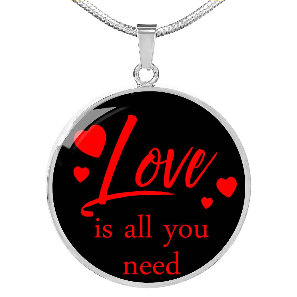 Love is All You Need Circle Pendant Necklace Stainless Steel or 18k Gold 18-22""