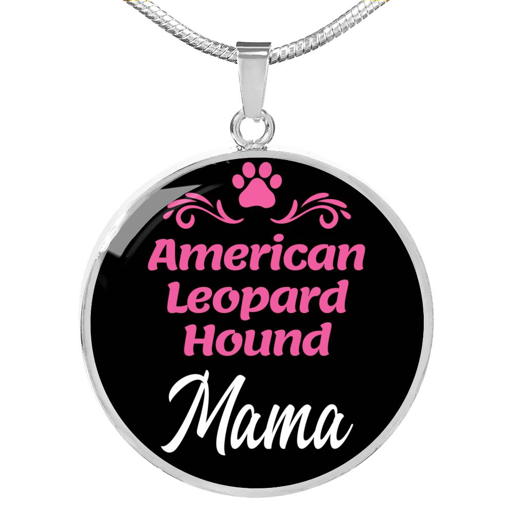 "Dog Mom Gift American Leopard Hound Mama Necklace Circle Pendant Stainless Steel Or 18K Gold 18-22"" - Express Your Love Gifts"