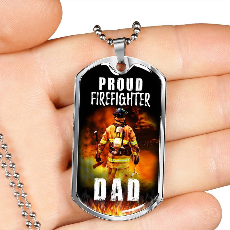 "Proud Firefighter, Dad Dog Tag Stainless Steel or 18k Gold 24"" Ball Chain, Fire Fighter Gift"