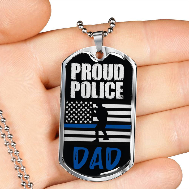 "Proud Police Police Dad Dog Tag Stainless Steel or 18k Gold w 24"" Chain Dad gift - Express Your Love Gifts"