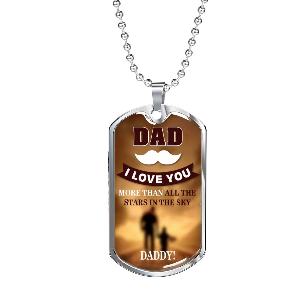 "Daddy I Love You More Dog Tag Stainless Steel or 18k Gold w 24"" Chain Gift for Dad - Express Your Love Gifts"