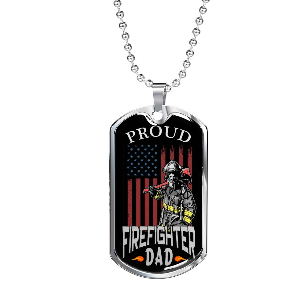 "Proud FireFighter Dad Dog Tag Stainless Steel or 18k Gold w 24"" Chain FireFighter Dad Gift - Express Your Love Gifts"