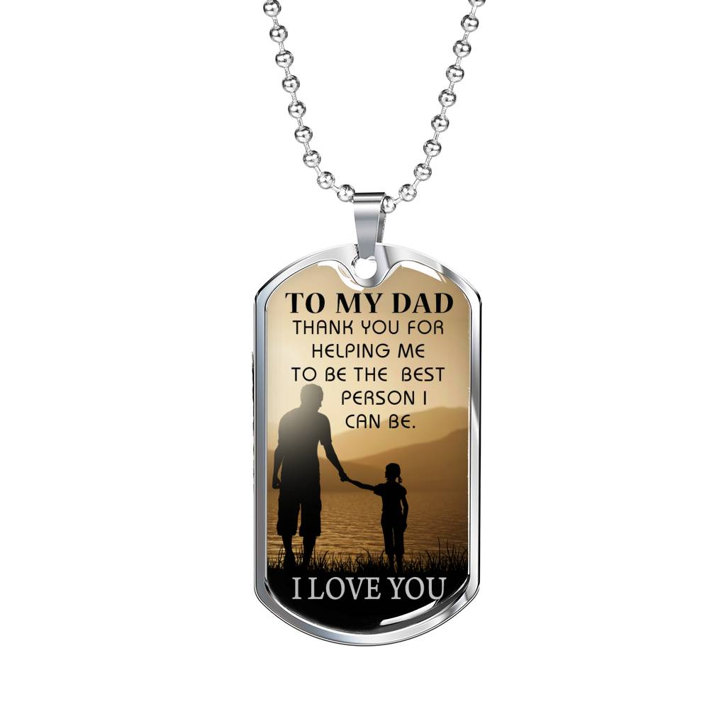 "Daughter to Dad gift Best I Can Be Dog Tag Stainless Steel or 18k Gold w 24"" Chain - Express Your Love Gifts"