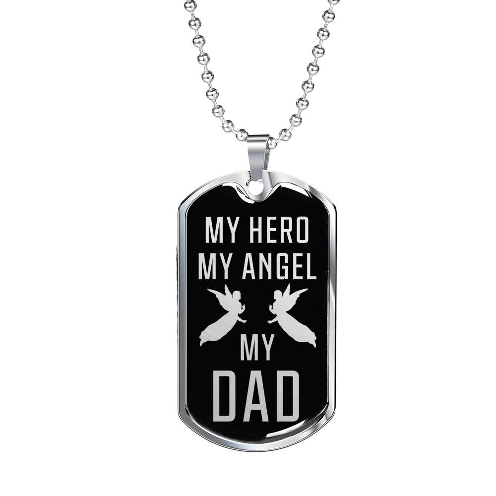 "Father Memorial Dad My Hero My Angel Dad Dog Tag Stainless Steel or 18k Gold w 24"" Chain - Express Your Love Gifts"