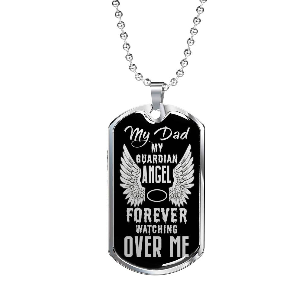 "Father Memorial Dad Guardian Angel is Dad Dog Tag Stainless Steel or 18k Gold w 24"" Chain - Express Your Love Gifts"