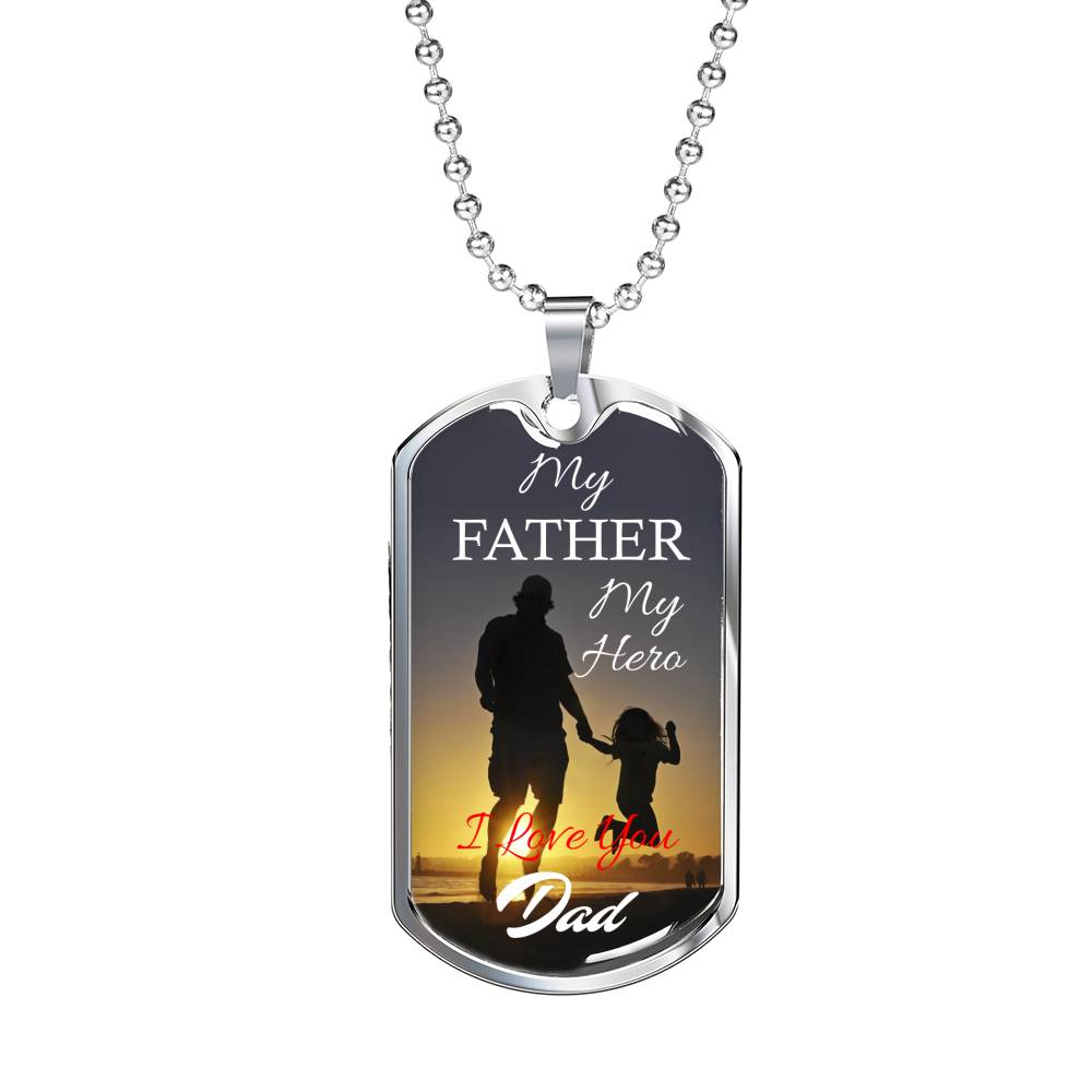 "My Father My Hero Dog Tag Stainless Steel or 18k Gold w 24"" Chain Gift for Dad - Express Your Love Gifts"
