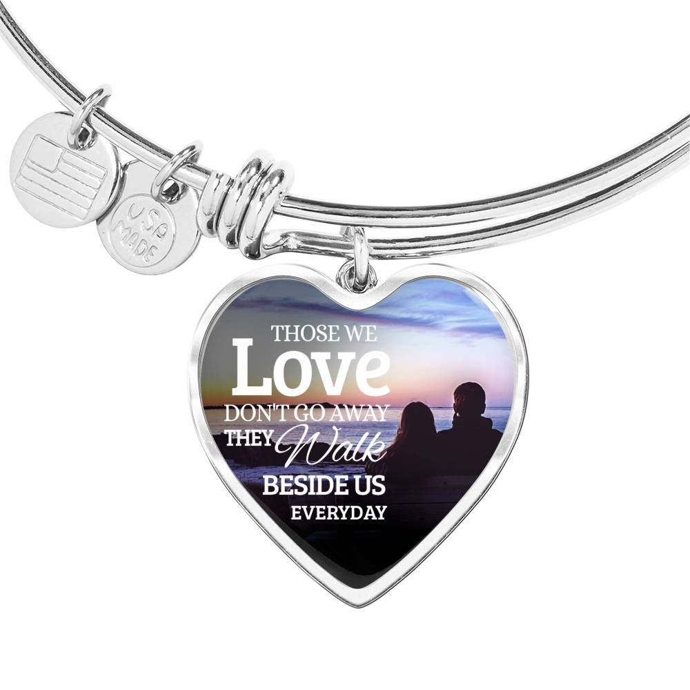 Those We Love Don't Go Away Heart Bangle Stainless Steel or 18k Gold 18-22