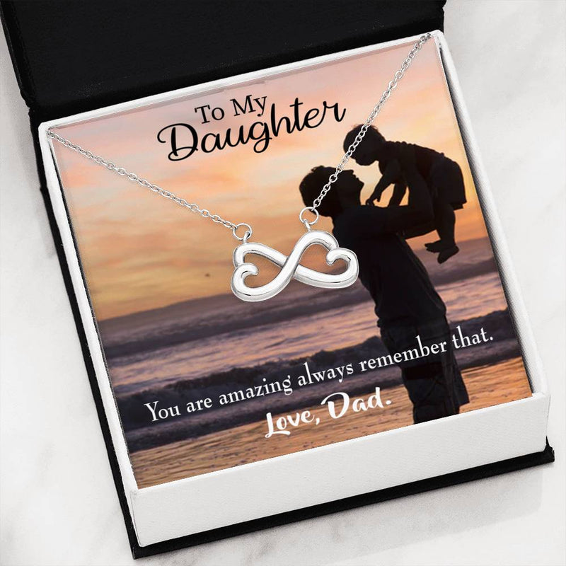 Dad to Daughter Amazing girl Infinity Love Necklace Heartfelt Daughter Card & Pendant Stainless Steel or 18k Gold - Express Your Love Gifts